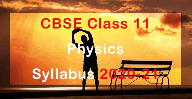 CBSE Class 11 Physics Syllabus 2020-21