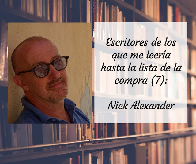 Escritores de los que me leería hasta la lista de la compra (VII): Nick Alexander