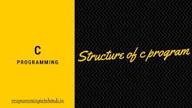 program structure c programming Hindi tutorials
