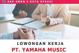 Lowongan Kerja PT. YAMAHA MUSIC MANUFACTURING ASIA Via BKK SMKN 5 KOTA BEKASI