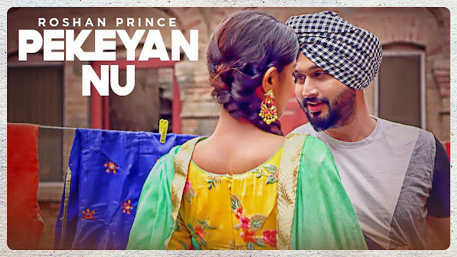 Pekeyan Nu Lyrics: Roshan Prince's latest punjabi song which is composed by Desi Routz while lyrics is penned by Maninder Kailey.