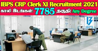 IBPS CRP Clerk XI Recruitment 2021 7785 Vacancies