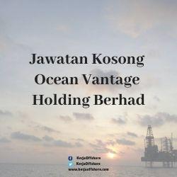 Jawatan Kosong Ocean Vantage Holding Berhad