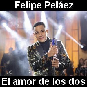 Felipe Pelaez - El amor de los dos