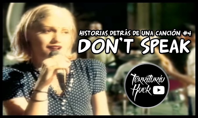 "Historias detras de una canción #4  - ""Don't Speak""  (video)"