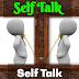 What is Self Talk. Positive & Negative Self Talk. Important of Self Talk.