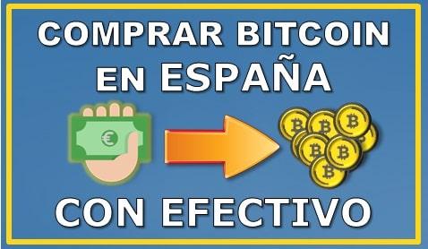 Comprar Bitcoin con Efectivo en España