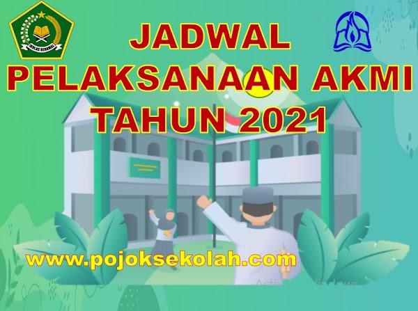 Jadwal Penyelenggaraan Kegiatan AKMI Tahun 2021