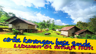 "Contoh Karangan Liburan Sekolah Bahasa Sunda ""Liburan Ka Bumi Nini"""