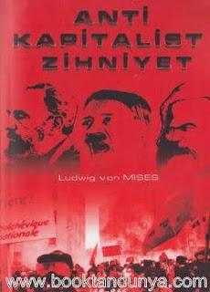 Ludwig von Mises - Anti Kapitalist Zihniyet