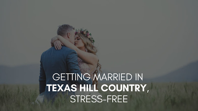 Get married in Texas Hill Country, Stress-Free
