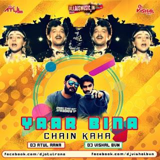 Yaar Bina Chain Kaha Re - DJ Atul Rana x DJ Vishal BVN [NewDjsWorld.Com]