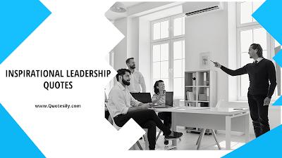Inspirational-Leadership-quotes-55-Inspirational-motivational-Leadership-Quotes