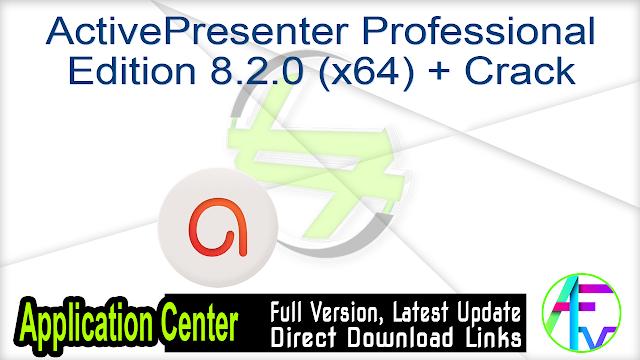ActivePresenter Professional Edition 8.2.0 (x64) + Crack
