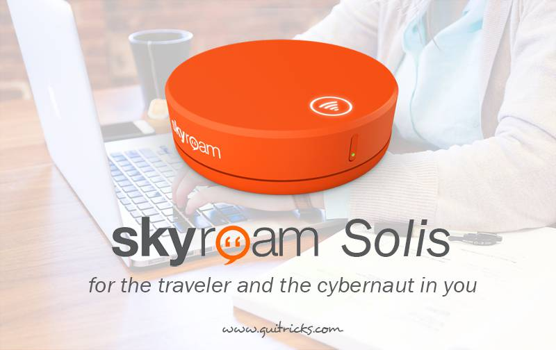 Skyroam Solis - For The Traveler And The Cybernaut In You