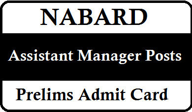 NABARD Asst Manager Prelims Exam Call Letter 2020/2020/02/nabard-asst-manager-prelims-exam-call-letter-download-nabard.org-ibpsonline.ibps.in.html