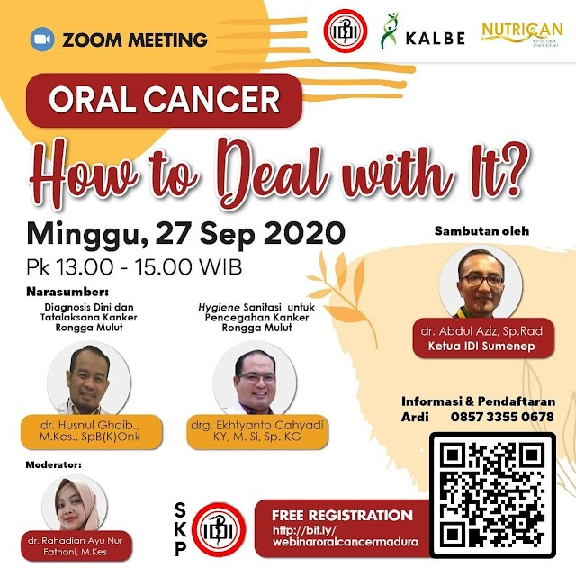 Webinar *ORAL CANCER : How to deal with it ?*    Minggu, 27 September 2020  Jam 13.00WIB s.d selesai