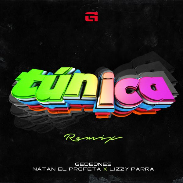 Natan El Profeta – Túnica (Remix) (Feat.Gedeones,Lizzy Parra) (Single) 2021 (Exclusivo WC)