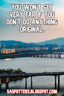 You won't get very far if you don't do anything original.