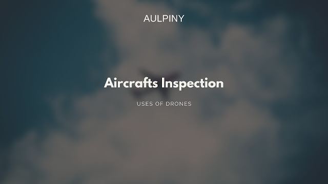 Aircrafts Inspection