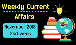 Weekly Current Affairs November 2018: 2nd week