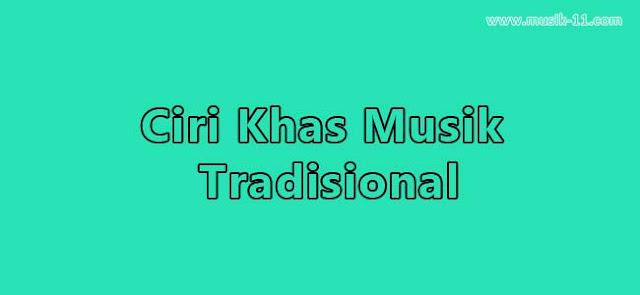 ciri khas musik tradisional