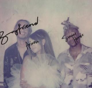 Song Lyrics  Ariana Grande, Social House - Boyfriend