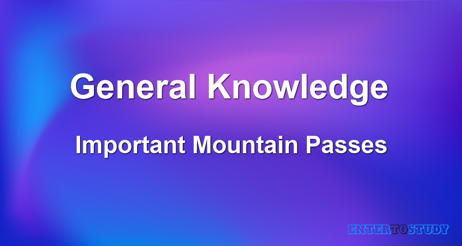 General Knowledge -Important Mountain Passes