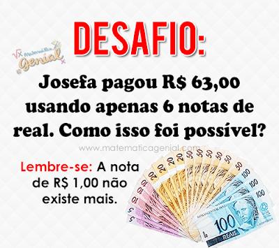 Desafio: Josefa pagou R$ 63,00 usando apenas 6 notas de real.