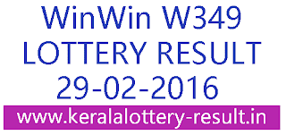 Kerala lottery result, Win Win Lottery result, Win-Win W-349 lottery result, Today's Winwin Lottery result today, 29-02-2016 Winwin Lottery result, Winwin W-349 lottery result, Kerala lottery Winwinw349 result, Today,s Win Win Lottery W349 result, Winwin W-349 Lottery result 29/02/2016,winwinw349 lottery result