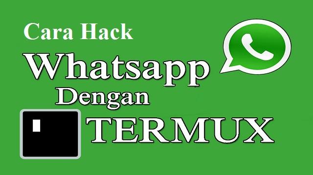 Cara Hack WhatsApp dengan Termux