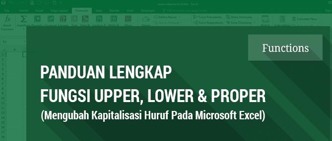 fungsi UPPER LOwer dan Proper sebagai kapitalisai otomatis