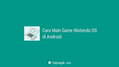 Cara Main Game Nintendo DS (NDS) di Android
