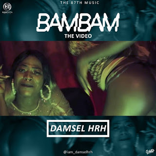 Damsel Hrh - Bam Bam ( Official Video )