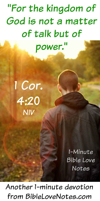 1 Corinthians 4:20, Kingdom of God is not just talk must power