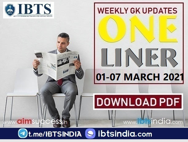 Weekly Current Affairs pdf (01st March - 07 March) 2021: Download Here Now
