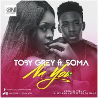 #BBNaija Music: Toby Grey – Na u ft. Soma Mp3 Download+Lyrics