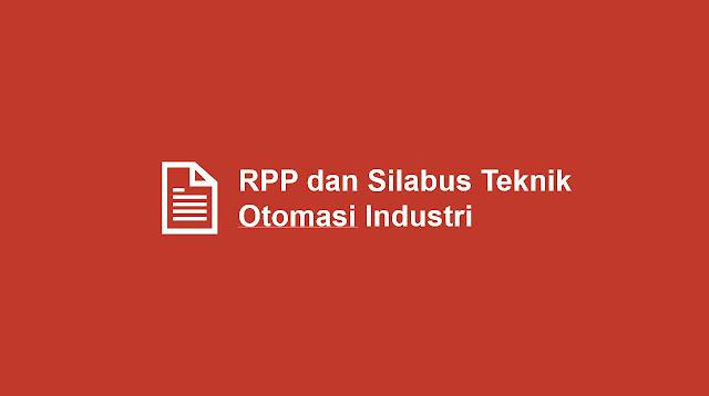 Silabus dan RPP Teknik Otomasi Industri