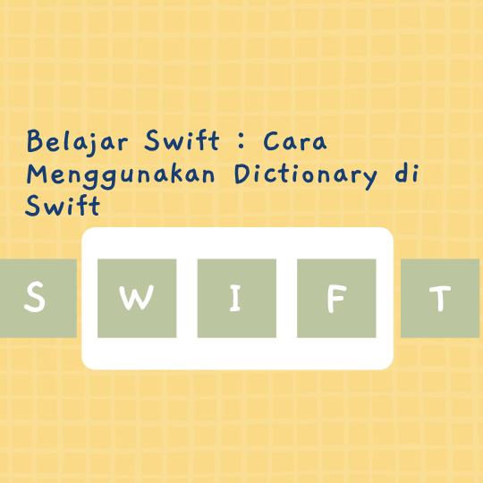Cara Menggunakan Dictionary di Swift
