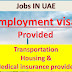 Jobs IN UAE | With Employment Visa | Jobs In The UAE |