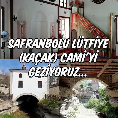 Safranbolu Lütfiye (Kaçak) Cami'yi Geziyoruz...