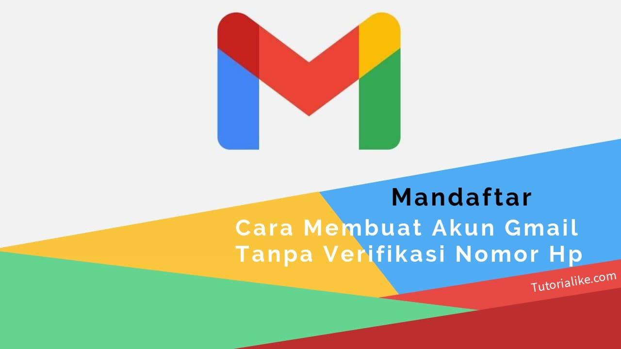 Tutorial: Cara Daftar Akun Gmail Tanpa Verifikasi Nomor Hp