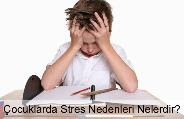 Çocuklarda Stres Nedenleri