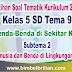 Download Soal Tematik Kelas 5 SD Tema 9 Subtema 3 Manusia dan Benda di Lingkungannya Dilengkapi Kunci Jawaban