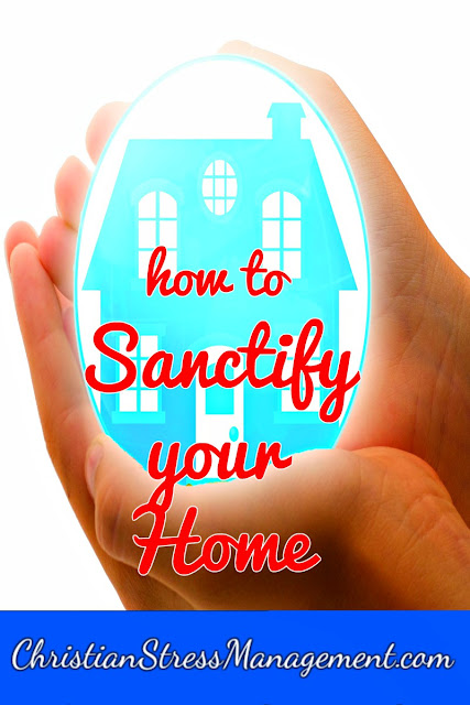 Free Christian Counseling: How to Sanctify Your Home
