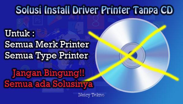 Cara Instal Driver Printer Tanpa Cd Untuk Semua Merk Printer Neicy Tekno