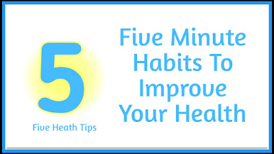 Improve Your Health in Five Minutes Healthy Living Tips - idoltube