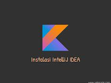 Instalasi IntelliJ IDEA OS Windows Linux dan Mac