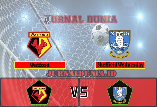 Prediksi Watford Vs Sheffield Wednesday , Jumat 02 April 2021 Pukul 21.00 WIB