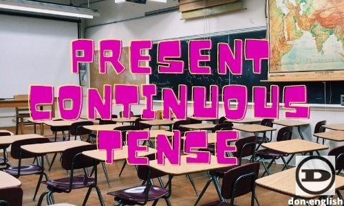 Rumus Present Continuous Tense Lengkap Dengan Contoh